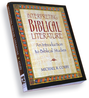 Interpreting Biblical Literature by Michael R. Cosby